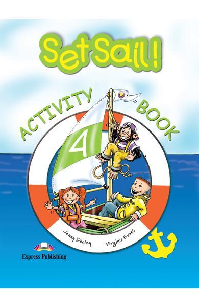 Curs limba engleză Set Sail 4 Caietul elevului