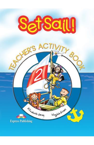 Curs limba engleză Set Sail 2 Caietul profesorului