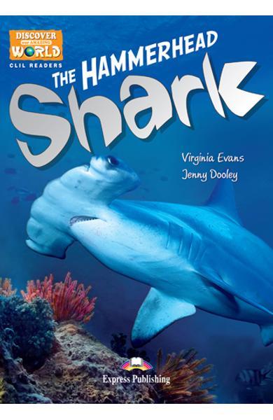 Literatură CLIL The Hammerhead Shark reader cu TB pe MULTI-ROM 978-1-4715-0717-5