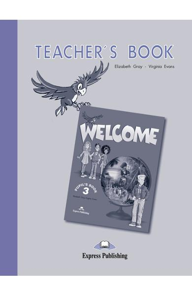 Curs limba engleză Welcome 3 Manualul profesorului 978-1-84325-305-1
