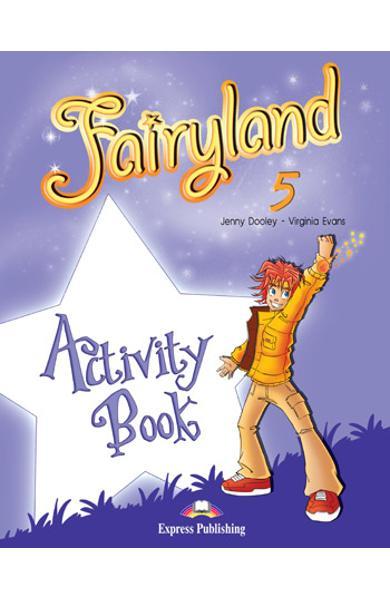 Curs limba engleză Fairyland 5 Caietul elevului