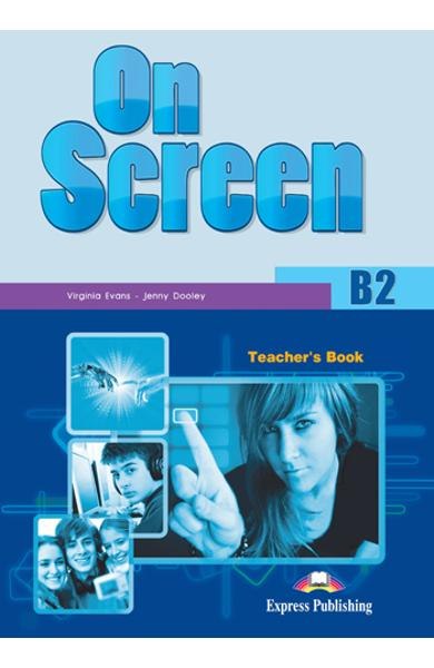 Curs limba engleza On Screen B2 Manualul profesorului