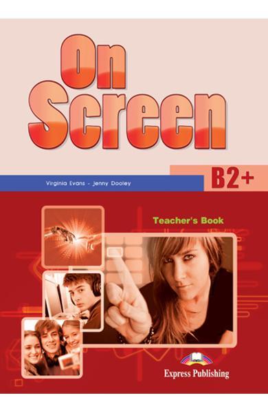 Curs limba engleza On Screen B2+ Manualul profesorului