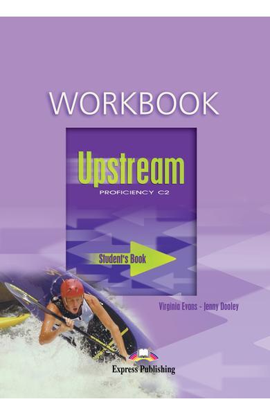 Curs limba engleză Upstream Proficiency Caietul elevului editie veche