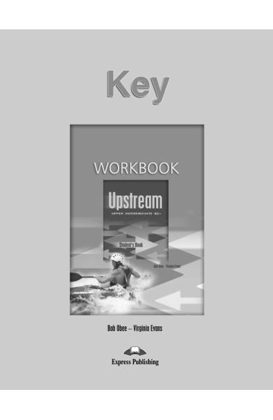 Curs limba engleză Upstream Upper Intermediate Cheia la caietul elevului editie veche