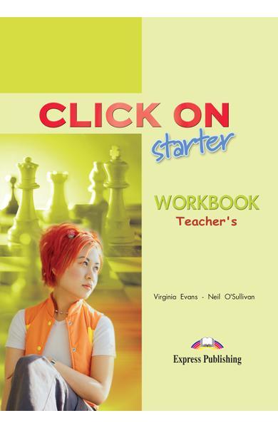 Curs limba engleză Click On Starter Caietul profesorului 978-1-84325-656-4