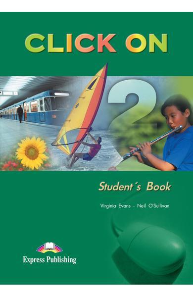 Curs limba engleză Click On 2 Manualul elevului 978-1-84216-701-4