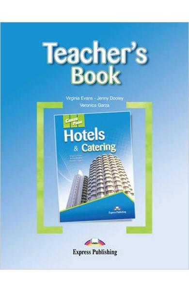 Curs limba engleză Career Paths Hotels & Catering - Manualul profesorului