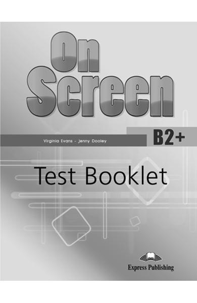 Curs limba engleză On Screen B2+ Test Booklet