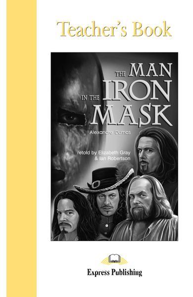 Literatură adaptată pentru copii The Man in the Iron Mask Manualul profesorului 978-1-84325-669-4