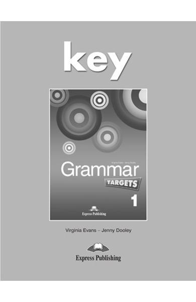 Curs de limba engleză Grammar Targets 1 Cheie