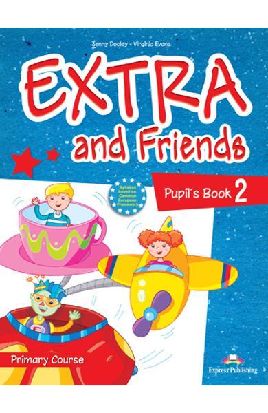 Curs lb. Engleza Extra and Friends 2  Manualul elevului 978-1-4715-0875-2