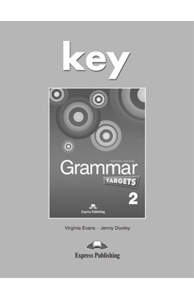 Curs de limba engleză Grammar Targets 2 Cheie