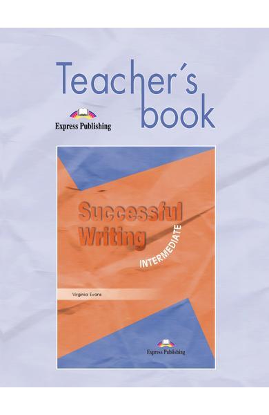 Curs limba engleză Successful Writing Intermediate Manualul profesorului