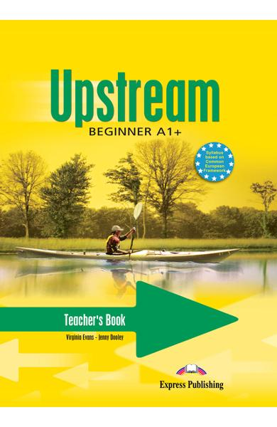 Curs limba engleză Upstream Beginner Manualul profesorului