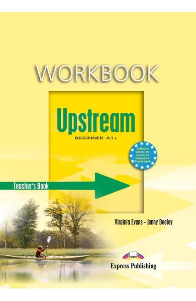 Curs limba engleză Upstream Beginner Caietul profesorului