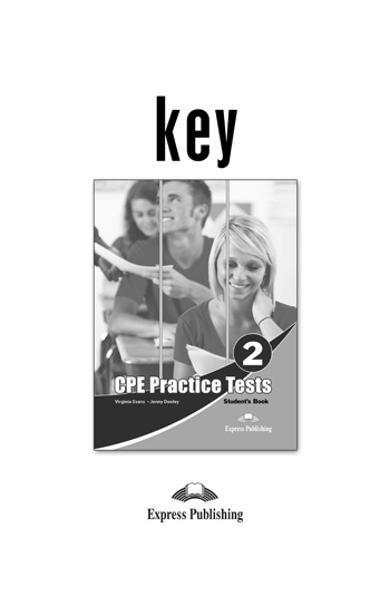 Teste limba engleză CPE Practice Tests 2 Cheie