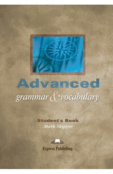 Curs lb. engleză - Advanced Grammar and Vocabulary SB
