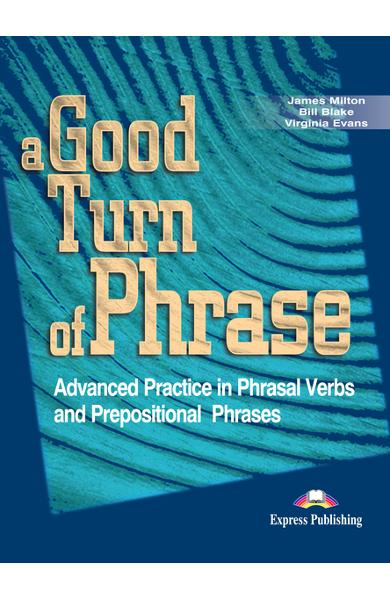 Curs lb. engleză - A good turn of phrase (phrasal) SB