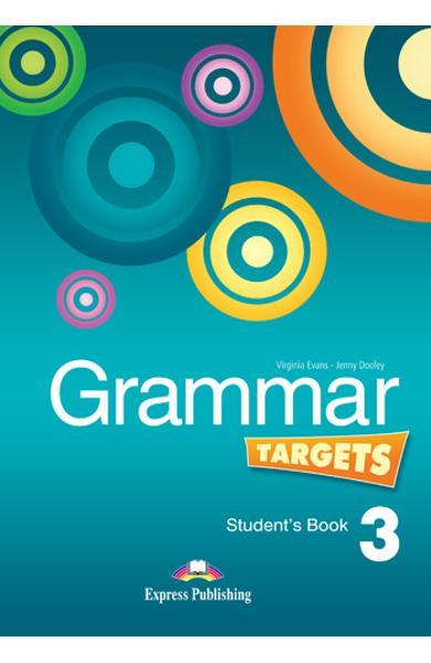 Curs de limba engleză Grammar Targets 3 Manualul elevului