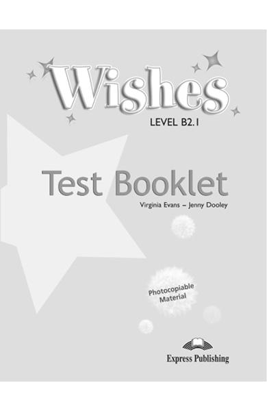 Curs limba engleză Wishes B 2.1 Teste