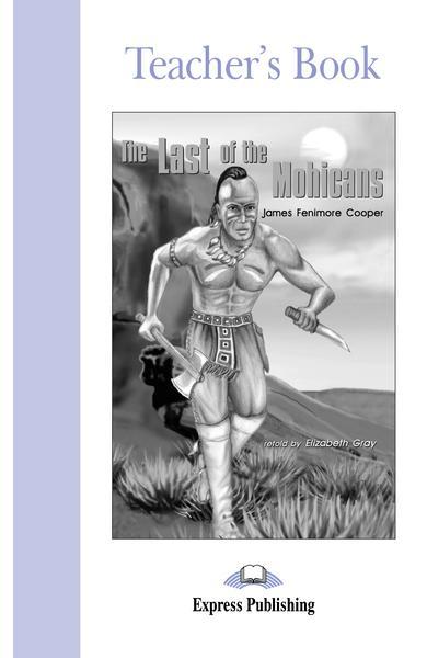 Literatură adaptată pentru copii The Last of the Mohicans Manualul profesorului 978-1-84216-792-2