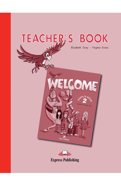 Curs limba engleză Welcome 2 Manualul profesorului 978-1-903128-21-3