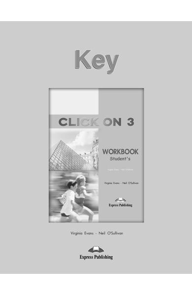 Curs limba engleză Click On 3 Cheie la caietul elevului 978-1-84325-940-4