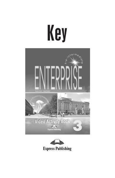 Curs limba engleză Enterprise 3 Raspunsuri la caietul de activitati video 978-1-84325-994-7