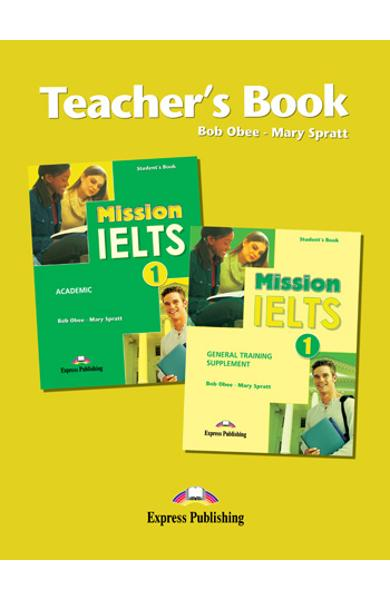 Curs de lb.engleza Examen IELTS - Mission IELTS 1 Academic - Material aditional pt.profesor 978-1-84974-665-6