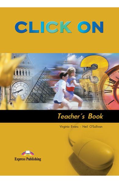 Curs limba engleză Click On 3 Manualul profesorului 978-1-84558-126-8