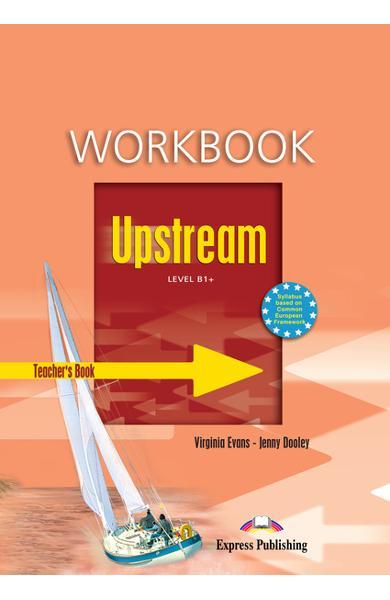 Curs limba engleză Upstream B1+ Caietul profesorului