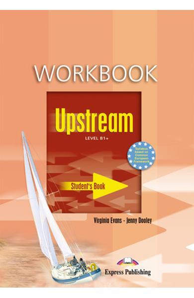 Curs limba engleză Upstream B1+ Caietul elevului