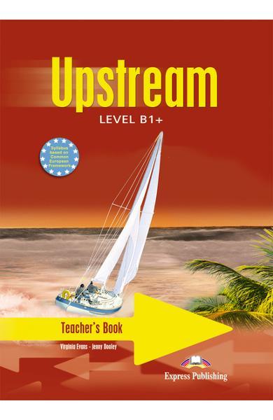 Curs limba engleză Upstream B1+ Manualul profesorului