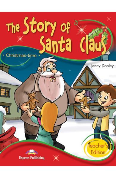 Literatura adaptata - The story of Santa Claus - Cartea profesorului 978-1-84325-693-9