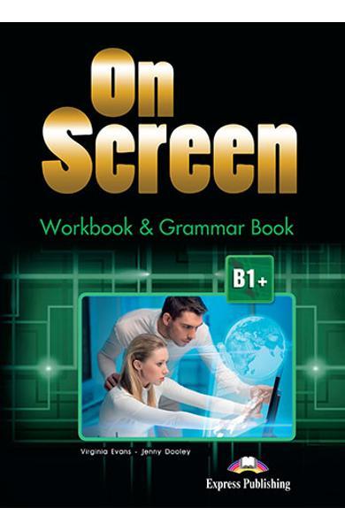 Curs limba engleză On Screen B1+ Caiet şi gramatică (revizuit 2015)