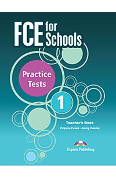 Curs limba engleza examen Cambridge FCE for Schools 1 Practice Tests manualul profesorului (revizuit 2015) 978-1-4715-2676-3