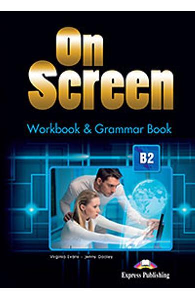 Curs limba engleza On Screen B2 Caiet si Gramatica (revizuit 2015)