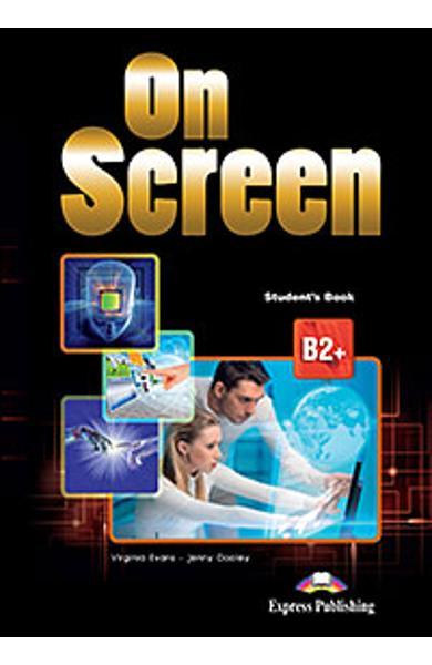 Curs de limba engleza On Screen B2+ Manualul elevului (revizuit 2015)