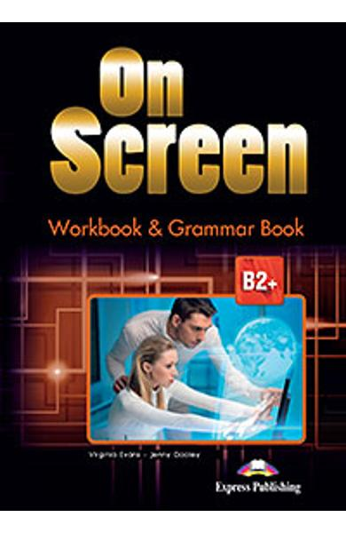 Curs limba engleza On Screen B2+ Caiet si Gramatica (revizuit 2015)