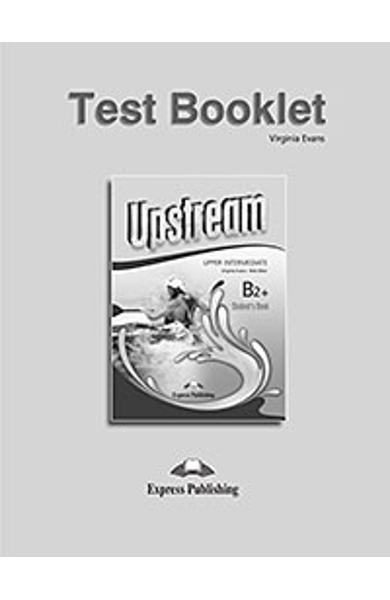 Curs limba engleza Upstream Upper Intermediate B2+ Teste (revizuit 2015) 978-1-4715-2674-9