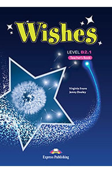 Curs Lb. Engleza Wishes B2.1 manualul profesorului (revizuit 2015) 978-1-4715-2368-7