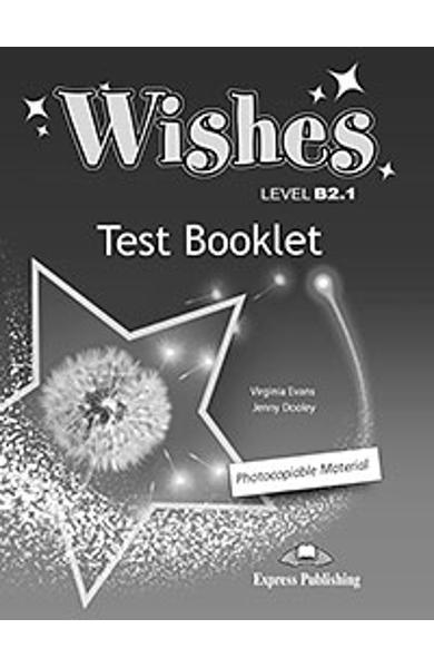 Curs Lb. Engleza Wishes B2.1 Teste (revizuit 2015) 978-1-4715-3150-7