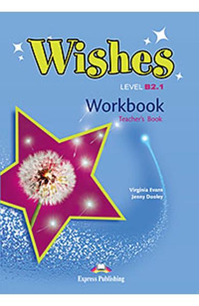 Curs Lb. Engleza Wishes B2.1 Caietul Profesorului (revizuit 2015) 978-1-4715-2370-0
