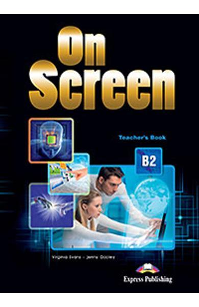 Curs limba engleza On Screen B2 Manualul profesorului (revizuit 2015)