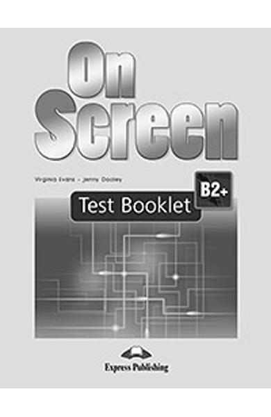 Curs limba engleza On Screen B2+ Test Booklet (revizuit 2015)