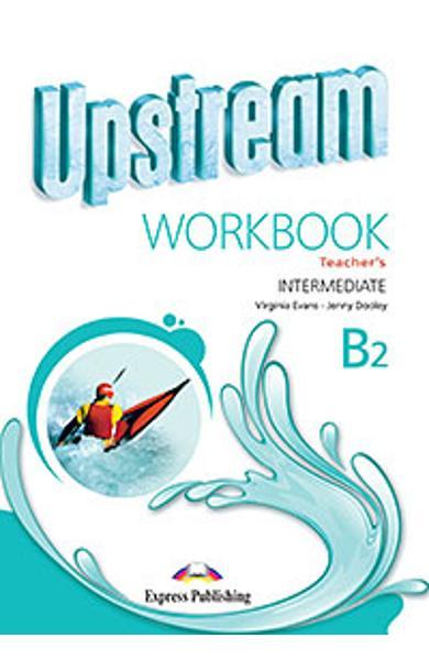 Curs limba engleza Upstream Intermediate B2 Caietul Profesorului (revizuit 2015) 978-1-4715-2364-9