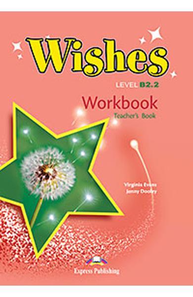 Curs limba engleza Wishes B2.2 Caietul Profesorului (revizuit 2015) 978-1-4715-2374-8