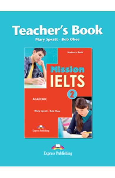 Curs Lb. Engleza Mission IELTS 2 Academic Manualul Profesorului 978-1-4715-1955-0