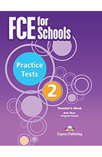 Curs Lb. Engleza Examen Cambridge FCE for Schools Practice Tests 2 Manualul Profesorului (revizuit 2015) 978-1-4715-3389-1